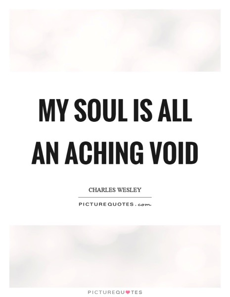 My soul is all an aching void quote 1